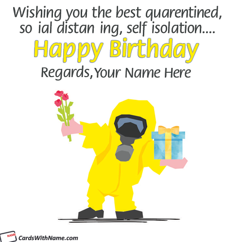 Coronavirus Happy Birthday Wishes In Quarantine With Name