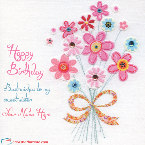 Birthday wishes cards for sister with name m4hsunfo