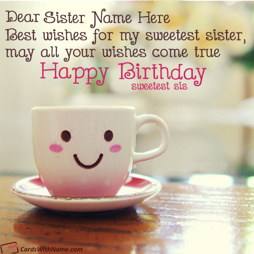 Birthday Wishes Cards For Sister With Name – Cute Birthday Card for Sister