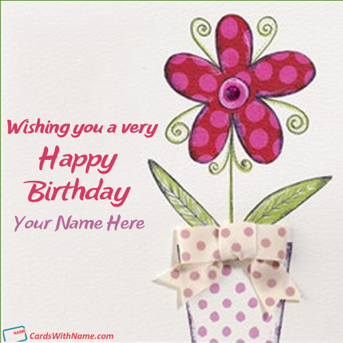 Happy Birthday Wishes Card With Name Edit Printable Greeting Cards